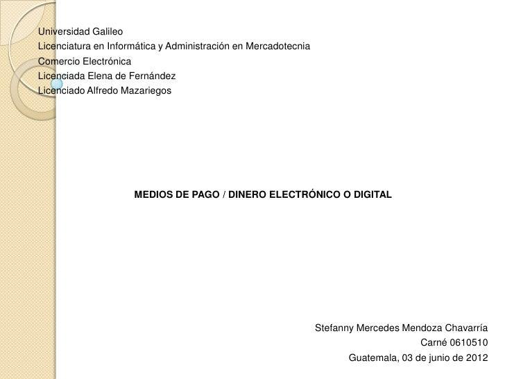 Universidad GalileoLicenciatura en Informática y Administración en MercadotecniaComercio ElectrónicaLicenciada Elena de Fe...