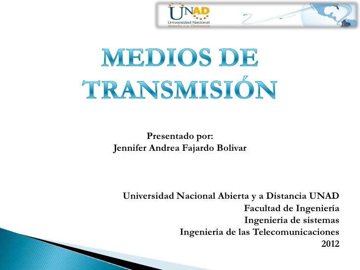 Presentado por:Jennifer Andrea Fajardo Bolivar  Universidad Nacional Abierta y a Distancia UNAD                           ...