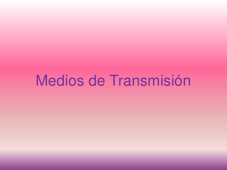 Medios de Transmisión<br />