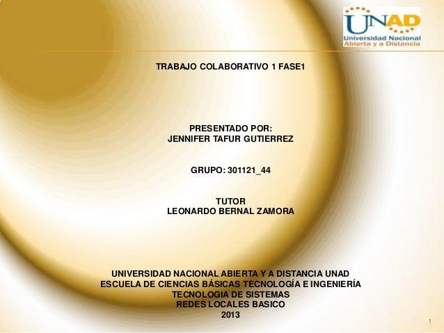 TRABAJO COLABORATIVO 1 FASE1                 PRESENTADO POR:             JENNIFER TAFUR GUTIERREZ                 GRUPO: 3...