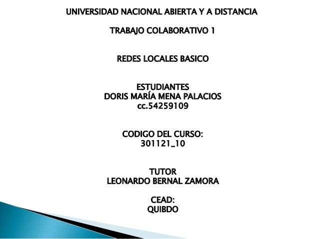 UNIVERSIDAD NACIONAL ABIERTA Y A DISTANCIA             TRABAJO COLABORATIVO 1               REDES LOCALES BASICO          ...