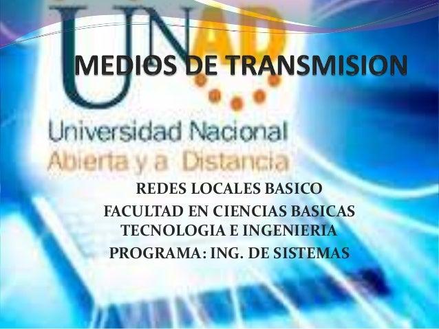 REDES LOCALES BASICOFACULTAD EN CIENCIAS BASICAS  TECNOLOGIA E INGENIERIA PROGRAMA: ING. DE SISTEMAS