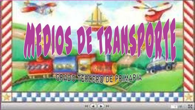 ¡HOLA BOTAS!  ! HOLA DORA !  HOY CONOCEREMOS LOS DIFERENTES MEDIOS DE TRANSPORTE  Y ¿ QUE SON MEDIOS DE TRANSPORTE ?