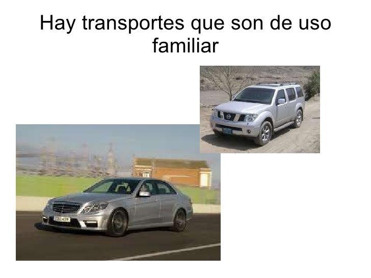 Hay transportes que son de uso familiar