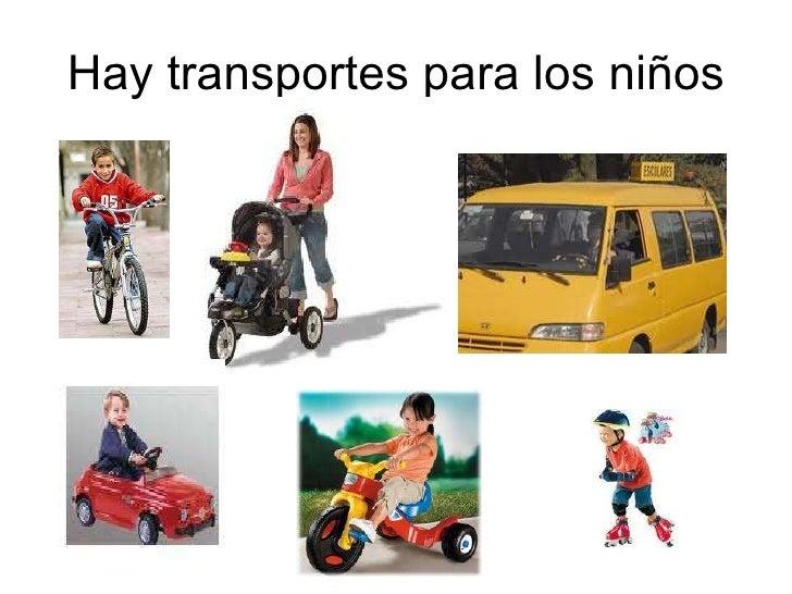 Hay transportes para los niños
