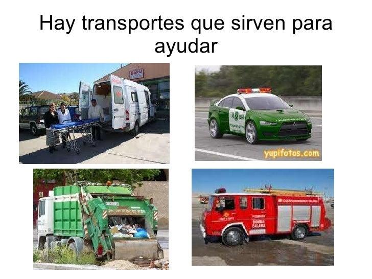 Hay transportes que sirven para ayudar