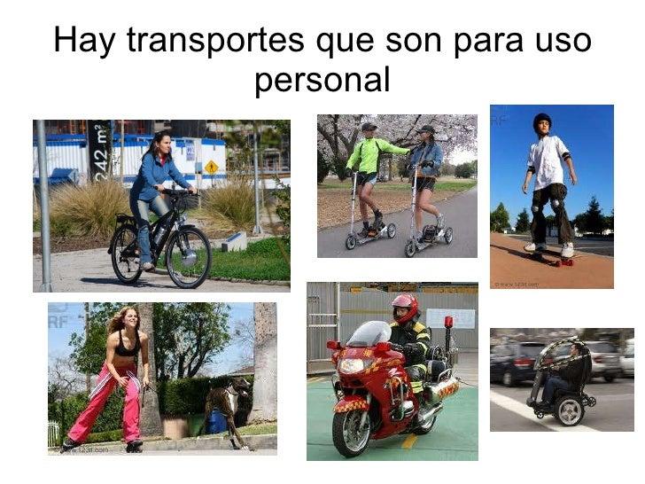 Hay transportes que son para uso personal
