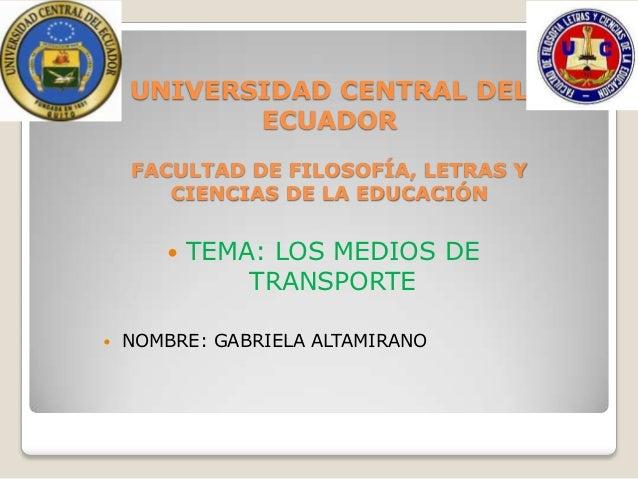 UNIVERSIDAD CENTRAL DEL           ECUADOR    FACULTAD DE FILOSOFÍA, LETRAS Y       CIENCIAS DE LA EDUCACIÓN           TEM...