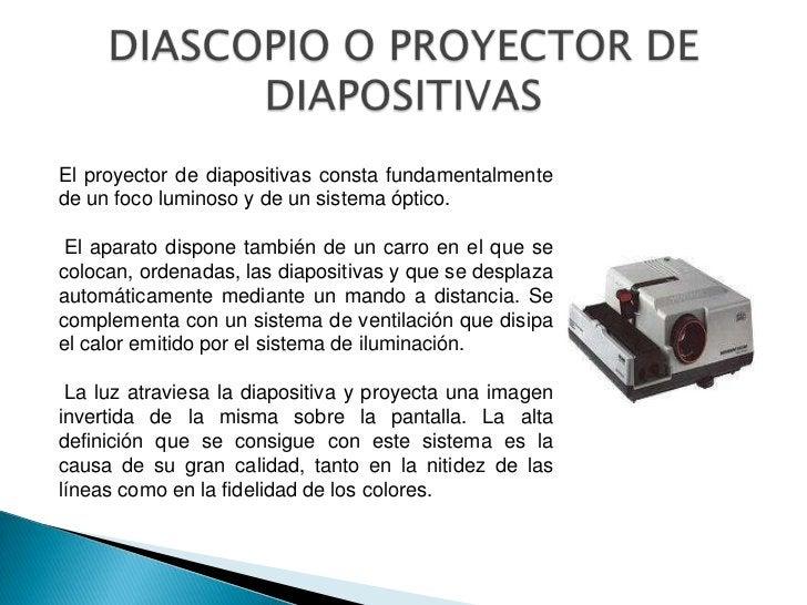 El proyector de diapositivas consta fundamentalmentede un foco luminoso y de un sistema óptico. El aparato dispone también...