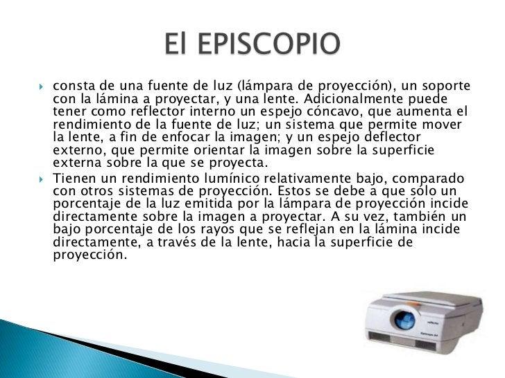  Es un proyector con un paquete de Software  usado para mostrar información,  normalmente mediante una diapositiva.  Típi...