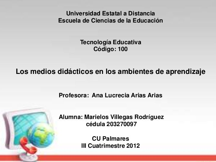 Universidad Estatal a Distancia           Escuela de Ciencias de la Educación                   Tecnología Educativa      ...