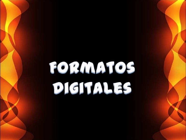 Formatos Digitales<br />