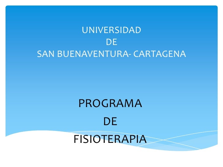 UNIVERSIDAD            DESAN BUENAVENTURA- CARTAGENA       PROGRAMA           DE      FISIOTERAPIA