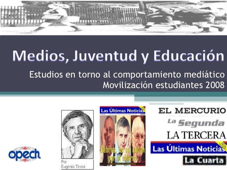 Estudios en torno al comportamiento mediático Movilización estudiantes 2008