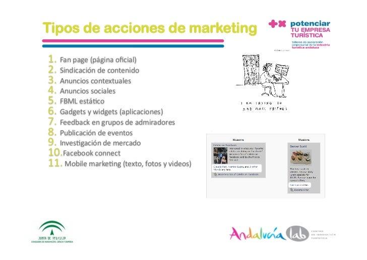 Tipos de acciones de marketing  1. Fanpage(páginaoficial) 2. Sindicacióndecontenido 3. Anuncioscontextuales 4....
