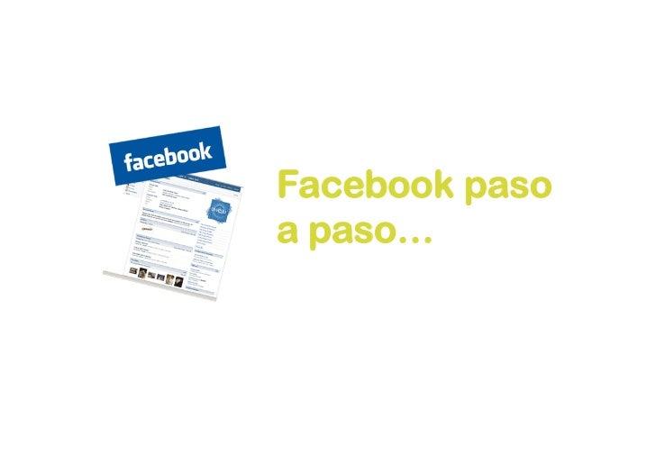 Facebook paso a paso…