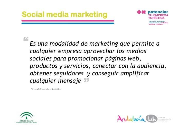 """Social media marketing   """" Es una modalidad de marketing que permite a    cualquier empresa aprovechar los medios    socia..."""