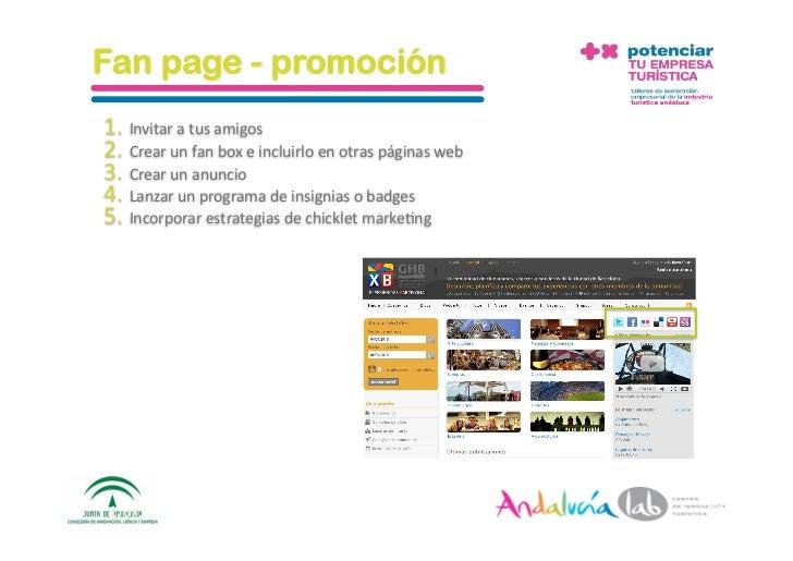 Fan page - promoción 1. Invitaratusamigos 2. Crearunfanboxeincluirloenotraspáginasweb 3. Crearunanuncio...