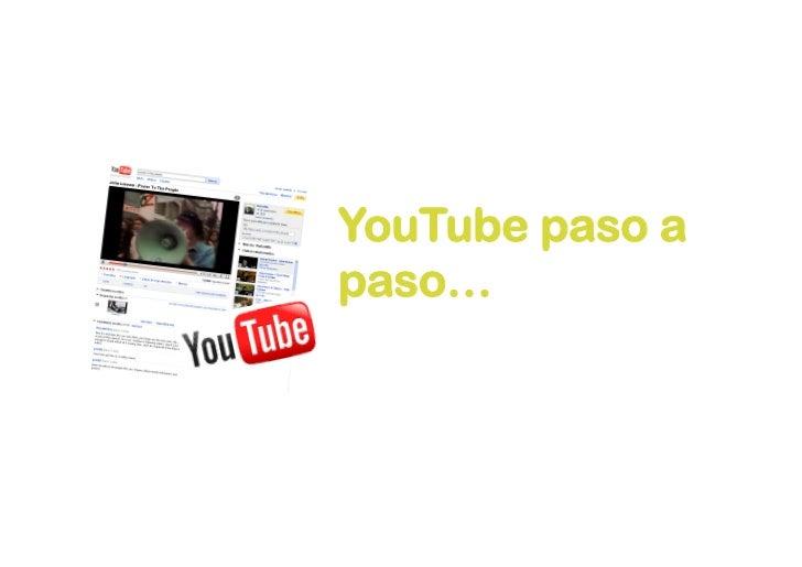 YouTube paso a paso…