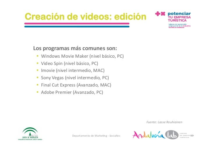 Creación de videos: edición       Losprogramasmáscomunesson:          WindowsMovieMaker(nivelbásico,PC)      ...