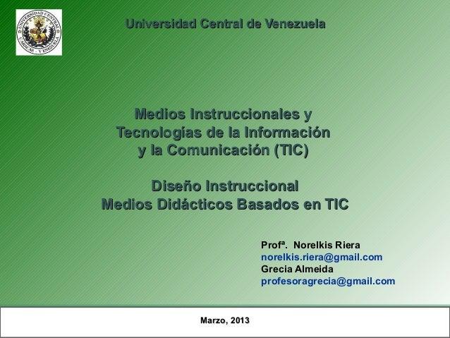 Universidad Central de Venezuela   Medios Instruccionales y Tecnologías de la Información    y la Comunicación (TIC)      ...