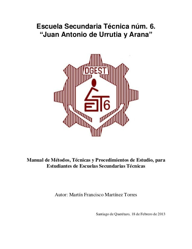 """Escuela Secundaria Técnica núm. 6.     """"Juan Antonio de Urrutia y Arana""""Manual de Métodos, Técnicas y Procedimientos de Es..."""