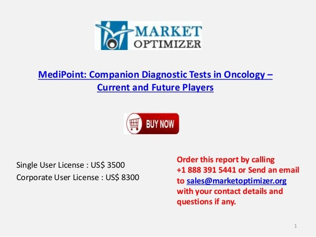 MediPoint: Companion Diagnostic Tests in Oncology –  Current and Future Players  Single User License : US$ 3500  Corporate...