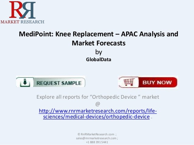"""MediPoint: Knee Replacement – APAC Analysis and Market Forecasts by GlobalData  Explore all reports for """"Orthopedic Device..."""