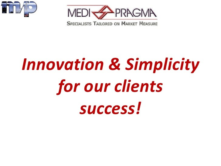 Innovation & Simplicity    for our clients       success!