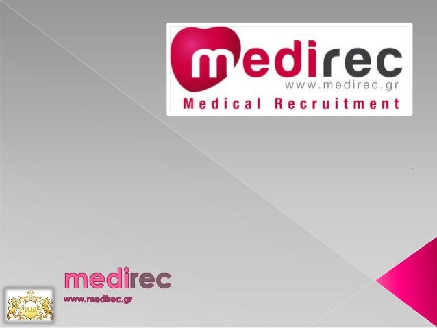 Innovative Medical Talent Solutions medirec.gr- (t) +306937250291, 24 Iakovidou St., Athens, Greece