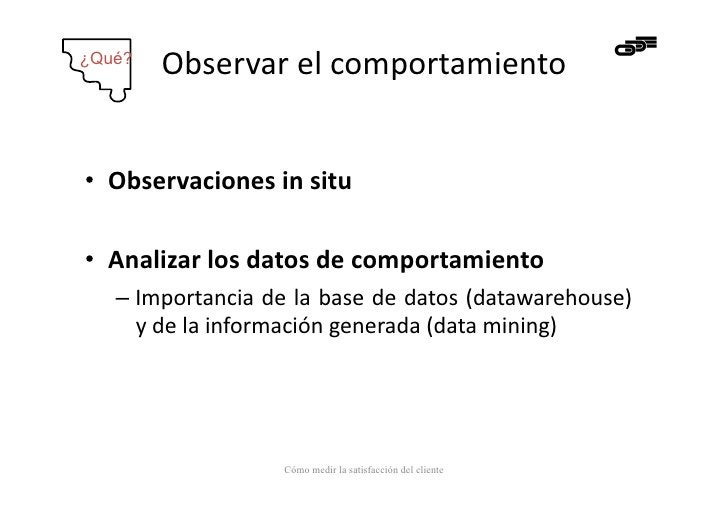 ¿Qué?         Observar el comportamiento• Observaciones in situ • Analizar los datos de comportamiento...