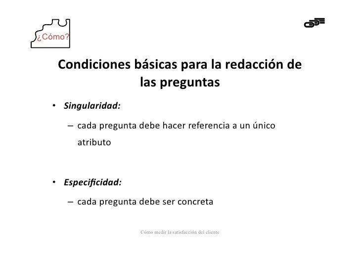 ¿Cómo?   Condiciones básicas para la redacción de                    las preguntas   • Singularidad:  ...