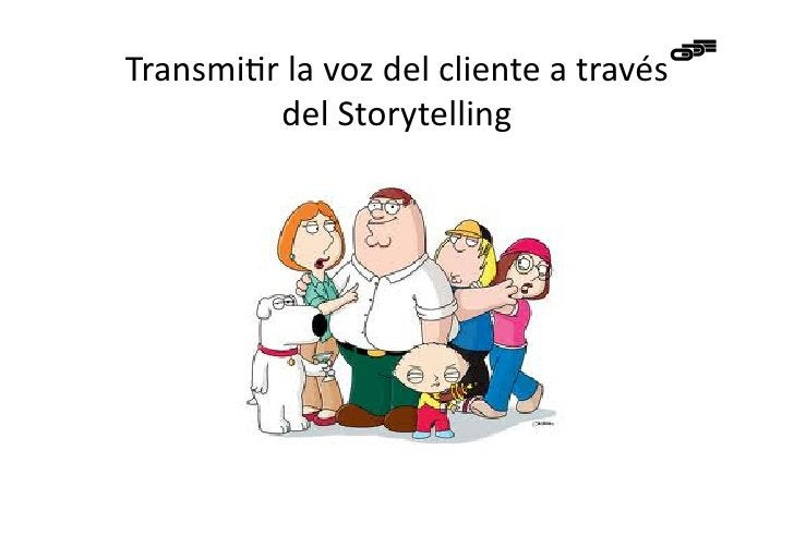 Transmi-r la voz del cliente a través           del Storytelling
