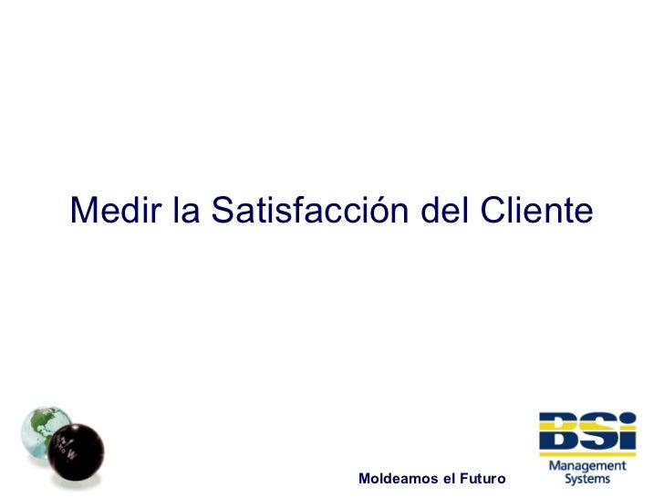 Medir la Satisfacción del Cliente