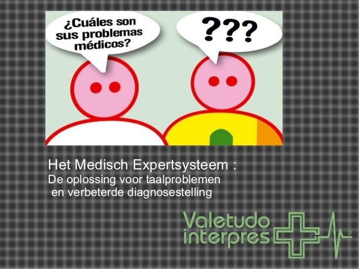 Het Medisch Expertsysteem : De oplossing voor taalproblemen en verbeterde diagnosestelling