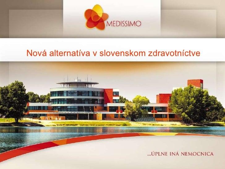 Nová alternatíva v slovenskom zdravotníctve
