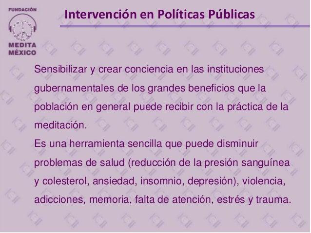 Sensibilizar y crear conciencia en las instituciones gubernamentales de los grandes beneficios que la población en general...