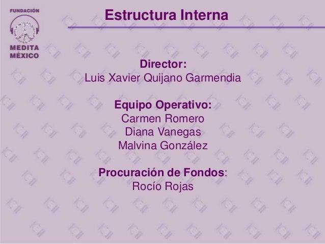 Director: Luis Xavier Quijano Garmendia Equipo Operativo: Carmen Romero Diana Vanegas Malvina González Procuración de Fond...