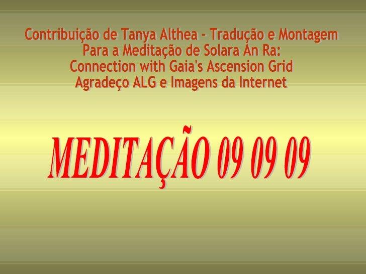 Contribuição de Tanya Althea - Tradução e Montagem Para a Meditação de Solara An Ra: Connection with Gaia's Ascension Grid...