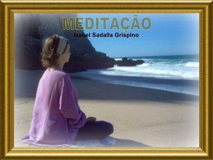 Izabel Sadalla Grispino MEDITAÇÃO