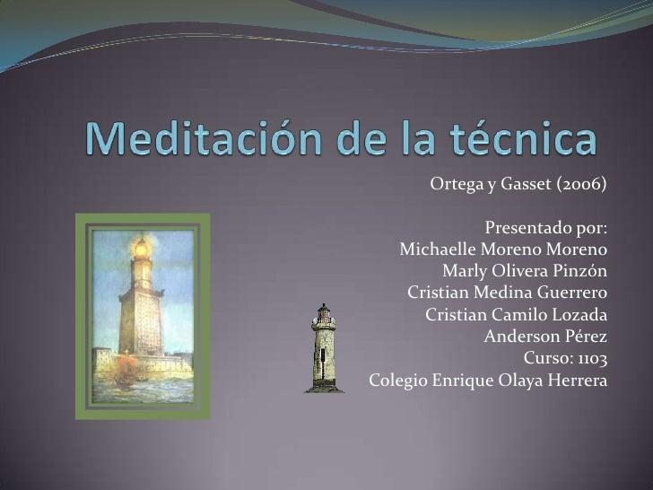 Ortega y Gasset (2006)               Presentado por:   Michaelle Moreno Moreno         Marly Olivera Pinzón    Cristian Me...
