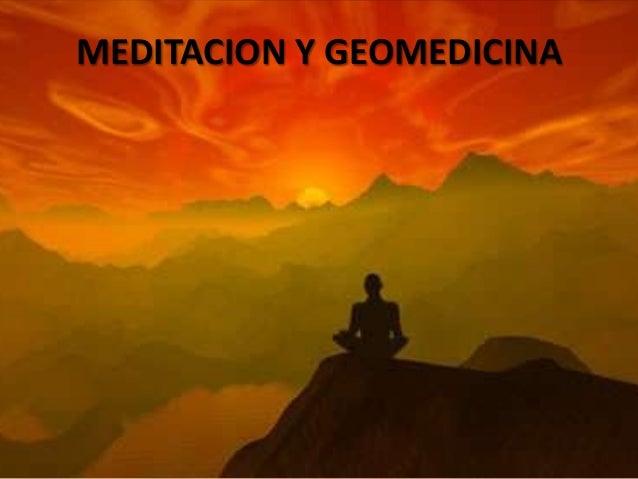 MEDITACION Y GEOMEDICINA