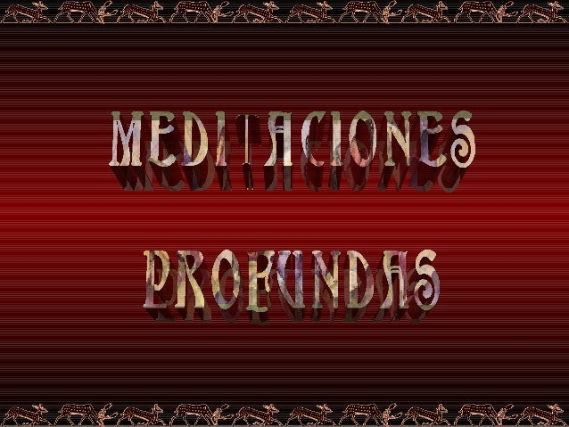 Meditaciones prrofundas