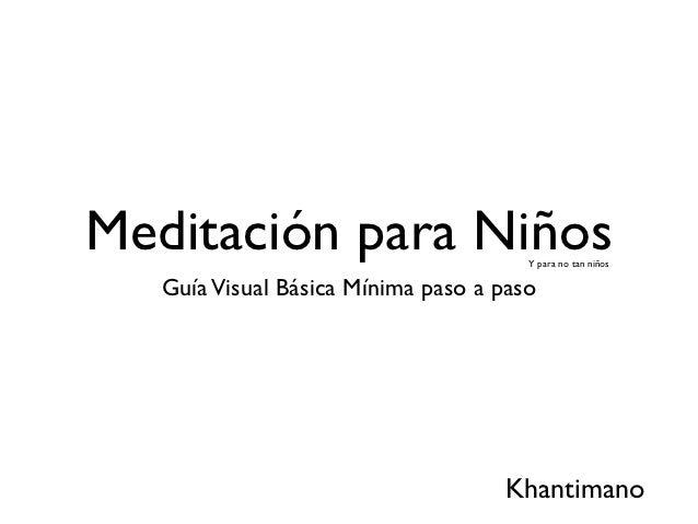 Meditación para Niños                  Y para no tan niños   Guía Visual Básica Mínima paso a paso                        ...