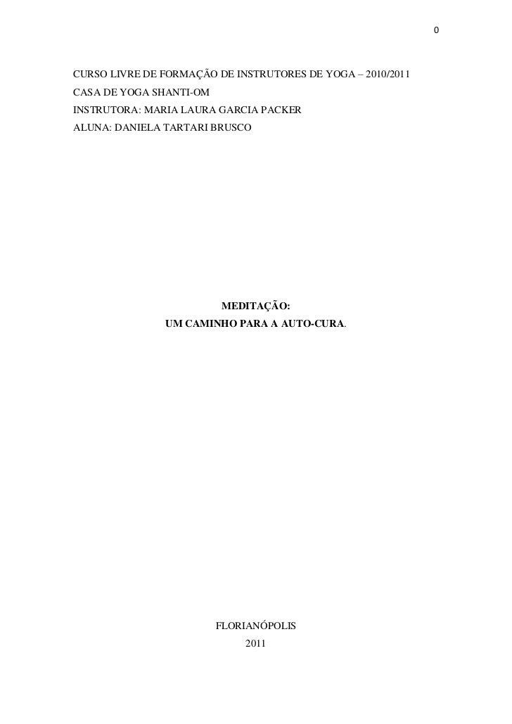 0CURSO LIVRE DE FORMAÇÃO DE INSTRUTORES DE YOGA – 2010/2011CASA DE YOGA SHANTI-OMINSTRUTORA: MARIA LAURA GARCIA PACKERALUN...