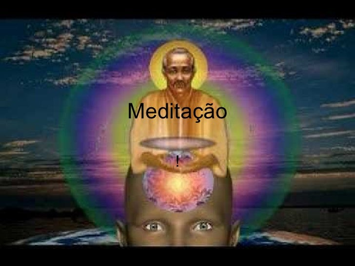 Meditação !