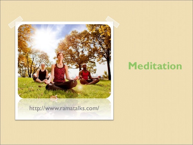 Meditationhttp://www.ramatalks.com/