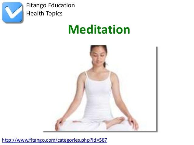 http://www.fitango.com/categories.php?id=587Fitango EducationHealth TopicsMeditation