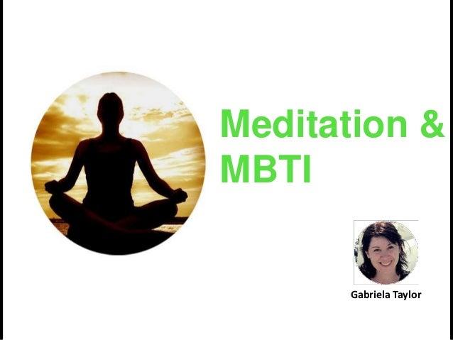 Meditation & MBTI Gabriela Taylor