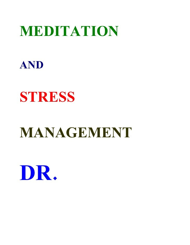 MEDITATION  AND  STRESS  MANAGEMENT  DR.